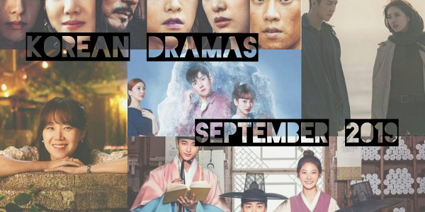 september 2019 korean dramas