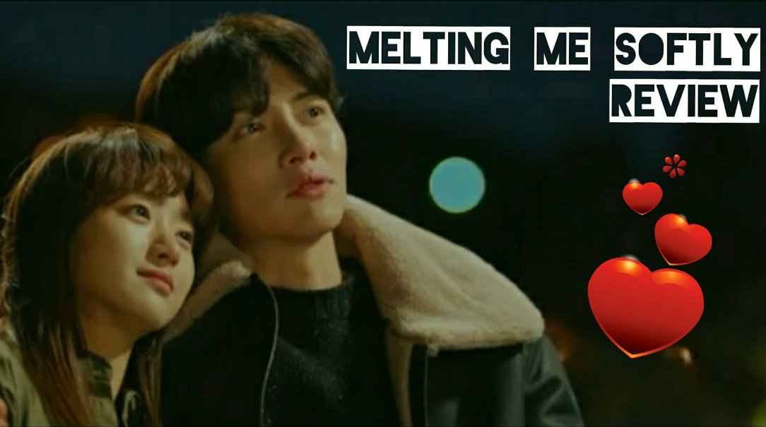 melting me softly korean drama review