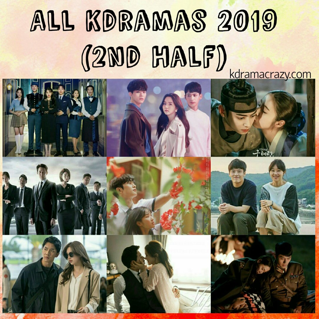 kdramas korean dramas within second half 2019